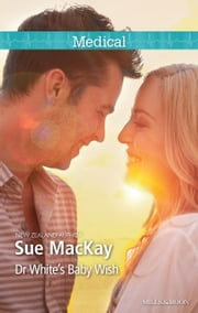Dr White's Baby Wish ebook by Sue MacKay