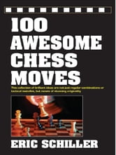 100 Awesome Chess Moves ebook by Eric Schiller