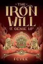 The Iron Will of Genie Lo ebook by