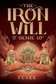 The Iron Will of Genie Lo ebook by F. C. Yee