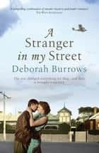 A Stranger in my Street ebook by Deborah Burrows