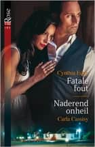 Fatale fout ; Naderend onheil (2-in-1) - McGuire Securities 2 ebook by Cynthia Eden, Carla Cassidy, Karin de Haas,...