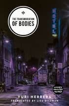The Transmigration of Bodies ebook by Yuri Herrera