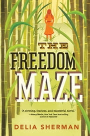 The Freedom Maze ebook by Delia Sherman