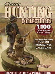 Classic Hunting Collectibles - Identification & Price Guide ebook by Hal Boggess