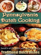 Pennsylvania Dutch Cooking - PROVEN RECIPES FOR TRADITIONAL PENNSYLVANIA Dutch FOODS since 1683 ebook by Anonymous