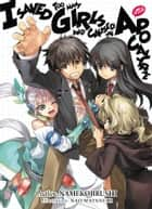I Saved Too Many Girls and Caused the Apocalypse: Volume 1 ebook by Namekojirushi