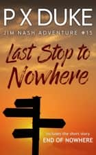 Last Stop to Nowhere ebook by P X Duke