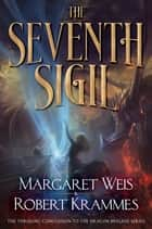 The Seventh Sigil ebook by Margaret Weis,Robert Krammes