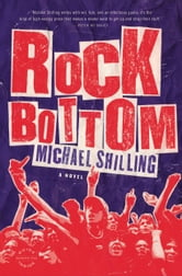 Rock Bottom - A Novel ebook by Michael Shilling