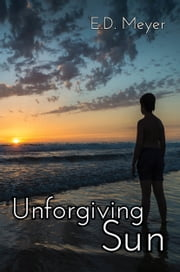 Unforgiving Sun ebook by E.D. Meyer
