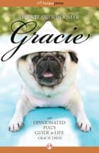 The Wit and Wisdom of Gracie ebook by Patti Davis