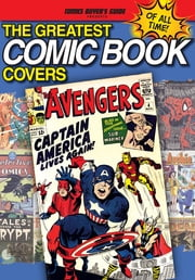The Greatest Comic Book Covers of All Time ebook by Brent Frankenhoff