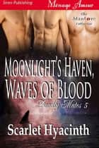 Moonlight's Haven, Waves of Blood ebook by Scarlet Hyacinth