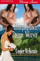 Marrying Their Dream Weaver ebook by Cooper McKenzie