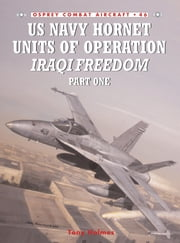 US Navy Hornet Units of Operation Iraqi Freedom (Part One) ebook by Tony Holmes,Mr Chris Davey