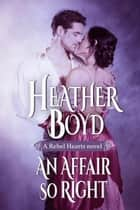An Affair so Right ebook by Heather Boyd