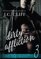 DIRTY AFFLICTION Book 3 (The Blyss Trilogy) ebook by J.C. CLIFF