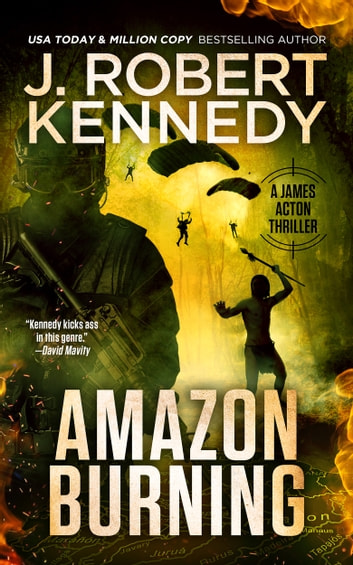 Amazon Burning - A James Acton Thriller, Book #10 電子書 by J. Robert Kennedy