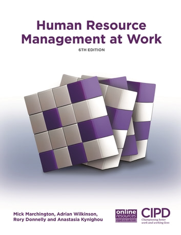 Human Resource Management at Work ebook by Mick Marchington,Adrian Wilkinson,Rory Donnelly,Anastasia Kynighou