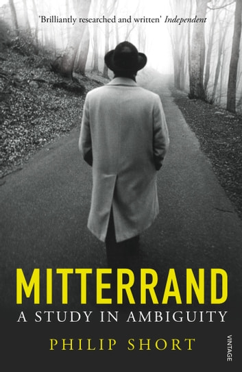 Mitterrand - A Study in Ambiguity ebook by Philip Short