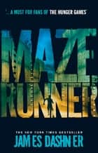 The Maze Runner ebook by James Dashner