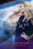 Teryka Rose ebook by M.A. Abraham
