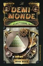 Le Demi-Monde (Tome 4) - Automne ebook by Rod Rees, Florence Dolisi