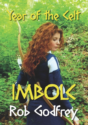 Year of the Celt: Imbolc ebook by Rob Godfrey
