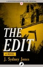 The Edit ebook by J. Sydney Jones