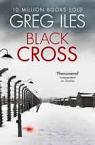 Black Cross 電子書 by Greg Iles