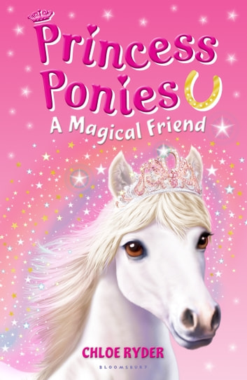 Princess Ponies 1: A Magical Friend ebook by Ms. Chloe Ryder
