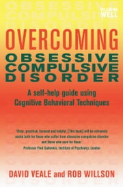 Overcoming Obsessive-Compulsive Disorder - A Books on Prescription Title ebook by David Veale,Rob Willson