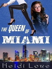 The Queen of Miami ebook by Heidi Lowe