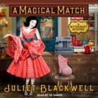 A Magical Match audiobook by Juliet Blackwell