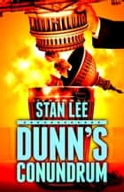 Dunn's Conundrum ebook by Stan Lee