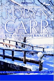 Kus om middernacht - Virgin River ebook by Robyn Carr, Janke Ouwehand