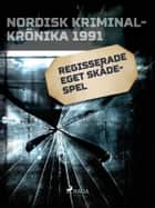 Regisserade eget skådespel ebook by - Diverse