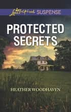Protected Secrets ebook by Heather Woodhaven