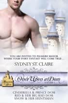 Once Upon A Dom Volume 1 ebook by Sydney  St. Claire