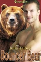 Bouncer Bear ebook by Julia Talbot