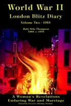 World War II London Blitz Diary Volume 2 ebook by Victoria Washuk,Ruby Thompson