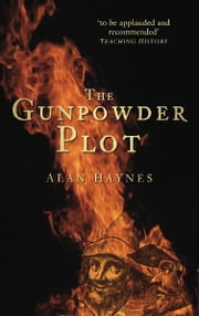 The Gunpowder Plot ebook by Alan Haynes