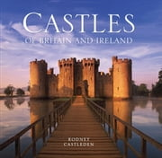 The Castles of Britain and Ireland ebook by Rodney Castleden