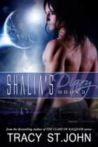 Shalia's Diary Book 3 ebook by Tracy St. John
