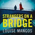 Strangers on a Bridge audiobook by