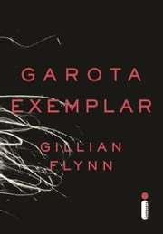 Garota exemplar ebook by Gillian Flynn