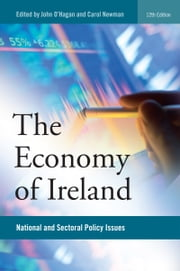 The Economy of Ireland: National and Sectoral Policy Issues ebook by John W. O'Hagan,Carol Newman