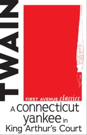 A Connecticut Yankee in King Arthur's Court ebook by Mark  Twain,Daniel Carter Beard