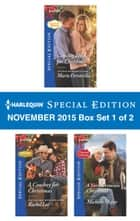 Harlequin Special Edition November 2015 - Box Set 1 of 2 - Coming Home for Christmas\A Cowboy for Christmas\A Very Crimson Christmas ebook by Marie Ferrarella, Rachel Lee, Michelle Major